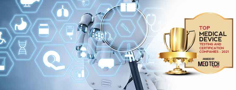 Top 10 Medical Device Testing And Certification Companies - 2021