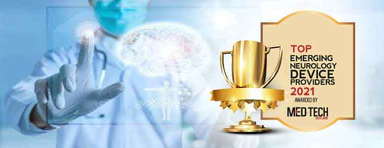 Top 10 Emerging Neurology Device Companies - 2021