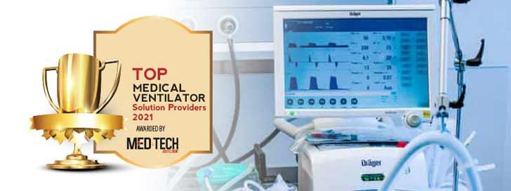 Top 10 Medical Ventilator Solution Companies - 2021