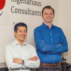 Randall Takahashi, Co-founder and General Manager; Andy Schieber, Co-founder and President, Ingenarious Consultants