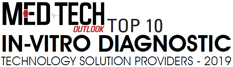 Top 10 In-Vitro Diagnostic Technology Solution Providers - 2019