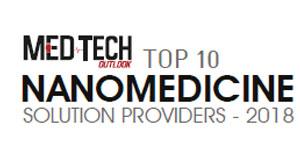 Top 10 Nanomedicine Solution Providers - 2018