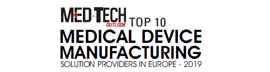 Top 10 Medical Device Manufacturing Solution Providers in Europe - 2019