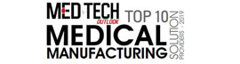 Top 10 Medical Manufacturing Solution Providers - 2019
